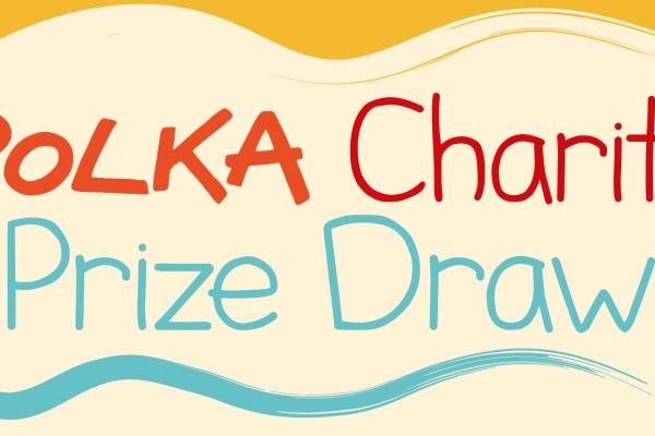 Polka Charity Prize Draw